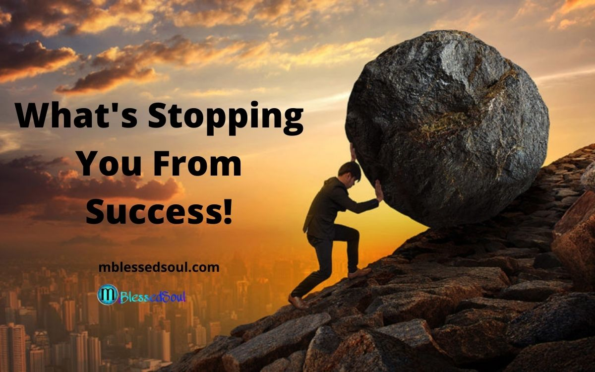 What Is Stopping You From Success.