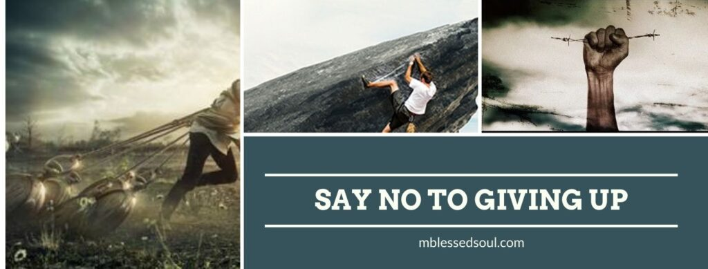 Say No To Giving Up.
