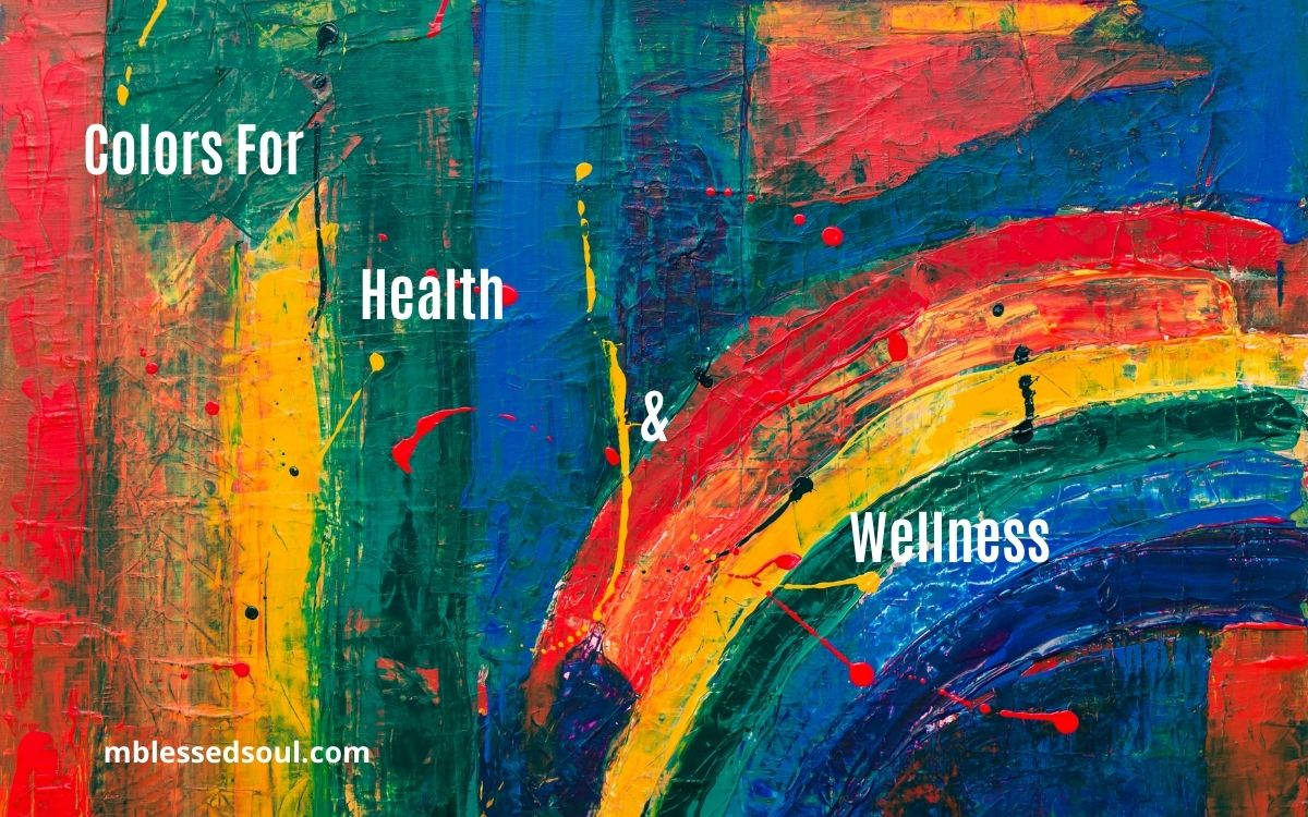 Colors For health and Wellness.